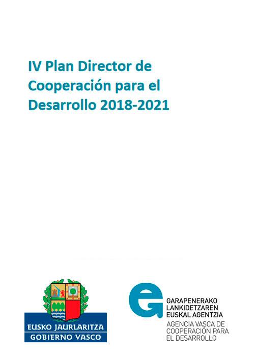 IV Plan Director de Cooperación para el Desarrollo 2018-2021. Agencia Vasca de Cooperación al Desarrollo